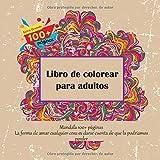 Libro de colorear para adultos Mandala 100+ páginas - La forma de amar cualquier cosa es darse cuenta de que la podriamos perder