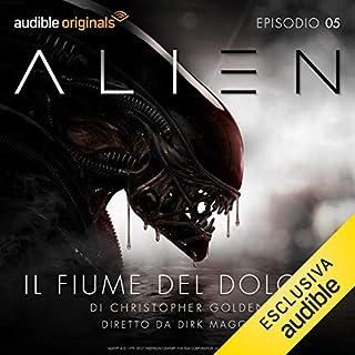 Alien - Il fiume del dolore 5                   Di:                                                                                                                                 Christopher Golden,                                                                                        Dirk Maggs                               Letto da:                                                                                                                                 Roberto Draghetti,                                                                                        Domitilla D'amico,                                                                                        Melina Martello,                   e altri                 Durata:  33 min     5 recensioni     Totali 5,0