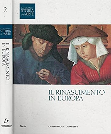 Il Rinascimento in Europa vol. 2.
