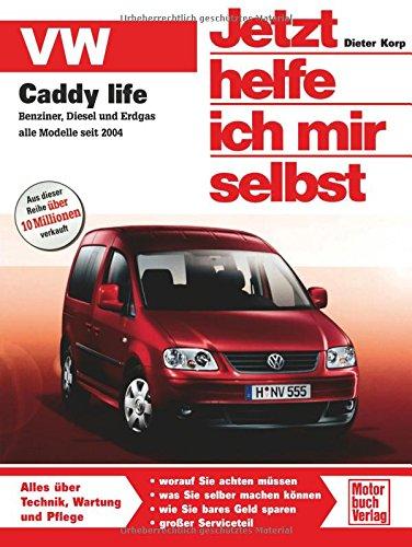 VW Caddy life: Benziner/Diesel/Erdgas ab 2004 /1.4/1.6/1.9/2.0-Liter (Jetzt helfe ich mir selbst)