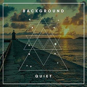 # Background Quiet