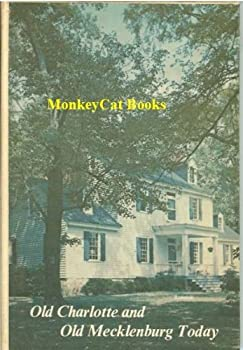 Hardcover Old Charlotte and old Mecklenburg today Book