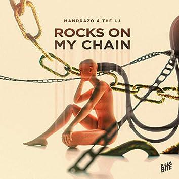 Rocks On My Chain