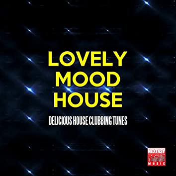 Lovely Mood House (Delicious House Clubbing Tunes)