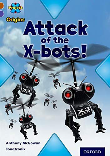 Project X Origins: Brown Book Band, Oxford Level 11: Strong Defences: Attack of the X-Botsの詳細を見る