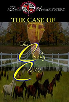 A Delilah Archer Mystery: The Case Of The Cheeky Co-Ed by [A.H. Scott]