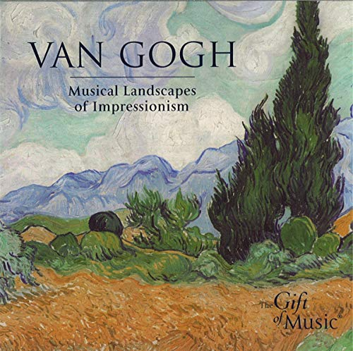 Van Gogh: Musical Landscapes of Impressionism