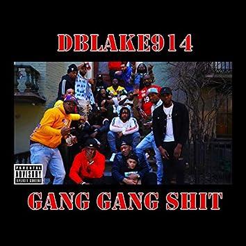 Gang Gang Shit