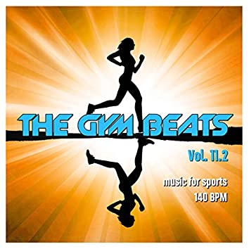 The Gym Beats, Vol. 11.2 (Music for Sports - 140 Bpm)
