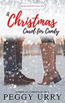 A Christmas Carol for Candy: inspired by A Christmas Carol (Holiday Romance Collection) by [Peggy Urry]