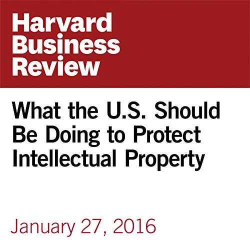 What the US Should Be Doing to Protect Intellectual Property copertina