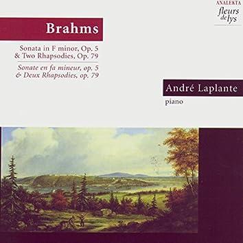 Brahms: Sonata in F Minor, Op. 5 & Two Rhapsodies, Op. 79