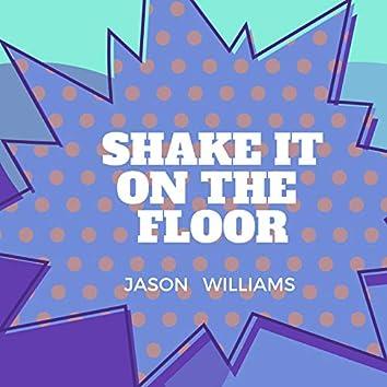 Shake It on the Floor