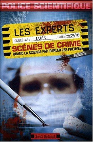 Les experts - scènes de crime : Quand la science fait parler les preuves PDF Books