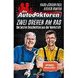 Die Autodoktoren - Zwei drehen am Rad: Die besten Geschichten aus der Werkstatt (German Edition)