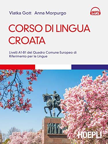 Corso di lingua croata. Livelli A1-B1 del Quadro Comune Europeo di riferimento per le lingue (Corsi di lingua)