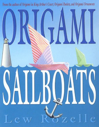 Origami Sailboats: Amazing Boats that Really Float and Sail! (English Edition)