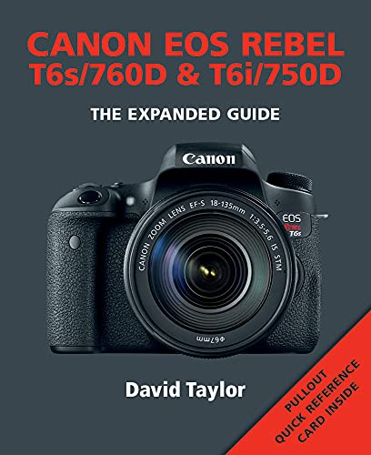 Canon EOS Rebel T6s/760D & T6i/750D (Expanded Guides)