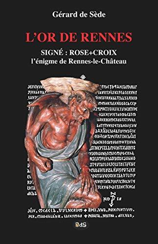 L'Or de Rennes, Signe : Rose+Croix: L'Enigme de Rennes-le-Chateau