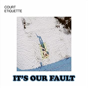 It's Our Fault