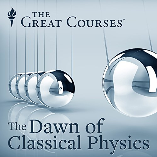 Isaac Newton: The Dawn of Classical Physics cover art