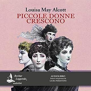 Piccole donne crescono                   Di:                                                                                                                                 Louisa May Alcott                               Letto da:                                                                                                                                 Laura Pierantoni                      Durata:  10 ore e 44 min     3 recensioni     Totali 5,0