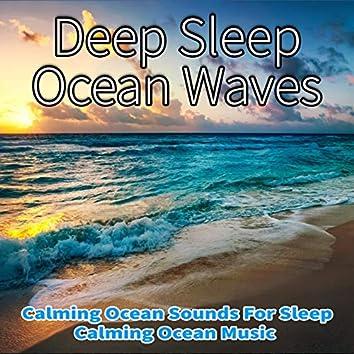 Deep Sleep Ocean Waves: Calming Ocean Sounds For Sleep, Calming Ocean Music (feat. Salvatore Marletta)