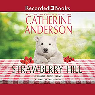 Strawberry Hill                   By:                                                                                                                                 Catherine Anderson                               Narrated by:                                                                                                                                 Kate Turnbull                      Length: 13 hrs and 46 mins     4 ratings     Overall 4.0