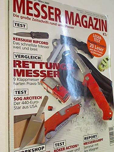 Messer Magazin Nr. 1 / 2007 Test: Kershaw Ripcord , Sog Arcitech , Böker Action2 , Rettungsmesser: 9 Klappmesser im Praxis-Test. Die große Zeitschrift rund ums Messer. 4195012305000