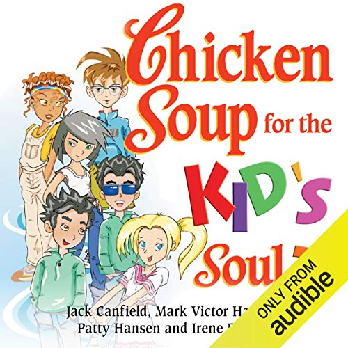 Chicken Soup for the Kid's Soul 2: Character-Building Stories for Kids Ages 6-10 audiobook cover art