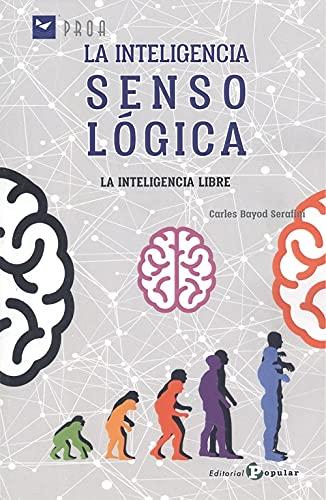 La inteligencia SensoLógica: La inteligencia libre: 59 (proa)