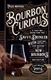 Minnick, F: Bourbon Curious: A Tasting Guide for the Savvy Drinker with Tasting Notes for Dozens of New Bourbons