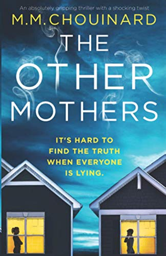 The Other Mothers: An absolutely gripping thriller with a shocking twist