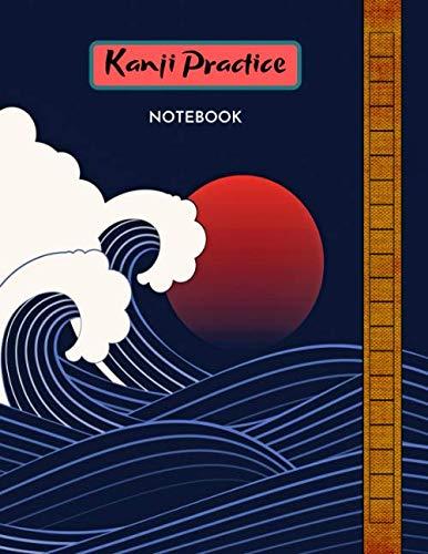 Kanji Practice Notebook: Remembering the Kanji Japanese Workbook Writing Paper Hiragana and Kana workbook, Genkō Yōshi Paper Writing For Japan Kanji Characters Practice