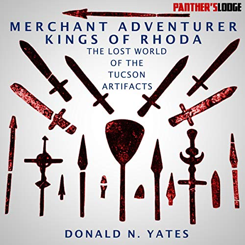 Merchant Adventurer Kings of Rhoda: The Lost World of the Tucson Artifacts audiobook cover art