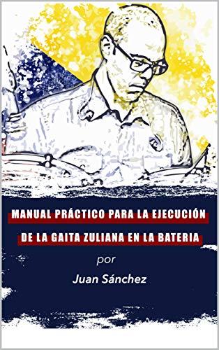 Manual Práctico para la Ejecución de la Gaita Zuliana en la Bateria
