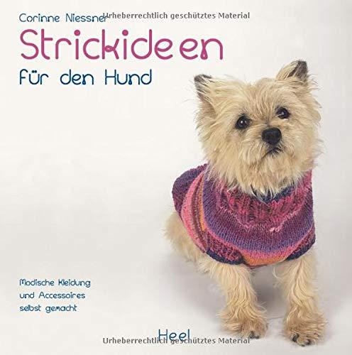 Strickideen für den Hund: Modische Kleidung und Accessoires selbst gemacht