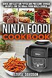 Ninja Foodi Cookbook: Quick and Easy Air Fryer and Pressure Cooker Recipes for the Ninja Foodi Multi-Cooker that Crisp