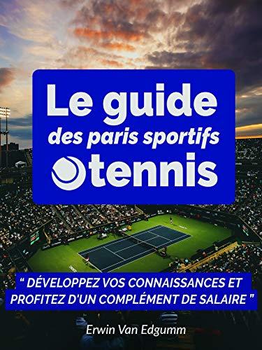 Le guide des paris sportifs tennis