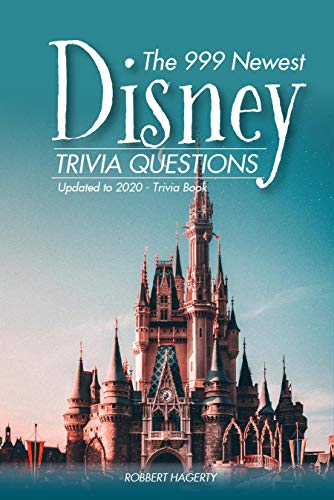 THE 999 NEWEST DISNEY TRIVIA QUESTIONS: Updated to 2020 – Trivia Book (English Edition)