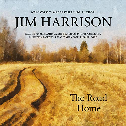 The Road Home Audiobook By Jim Harrison cover art