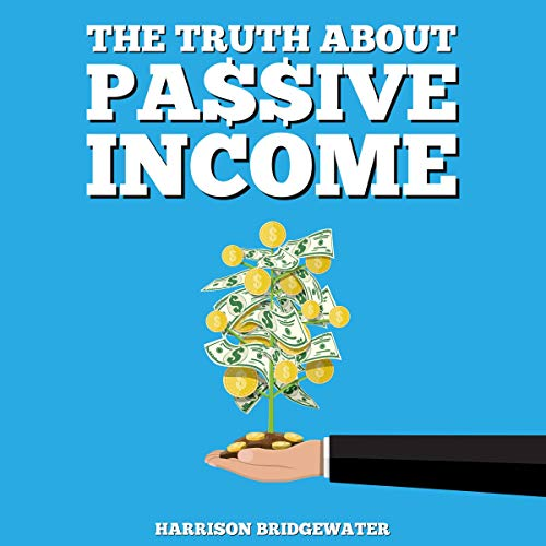 The Truth About Passive Income cover art