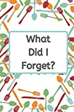What Did I Forget?: Blank Journal   Internet Username and Password Logbook