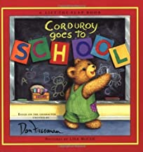 Corduroy Goes to School by Freeman, Don (2002) School & Library Binding