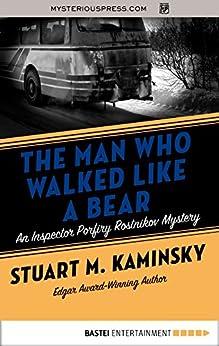 The Man Who Walked Like a Bear (Inspector Porfiry Rostnikov Mysteries Book 6) by [Stuart M. Kaminsky]