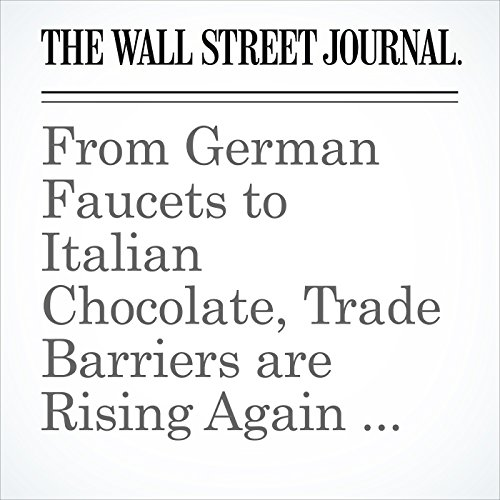 From German Faucets to Italian Chocolate, Trade Barriers are Rising Again in Europe copertina
