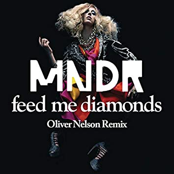 Feed Me Diamonds (Oliver Nelson Remix)