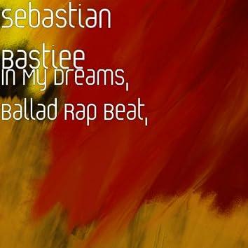 In My Dreams, Ballad Rap Beat,