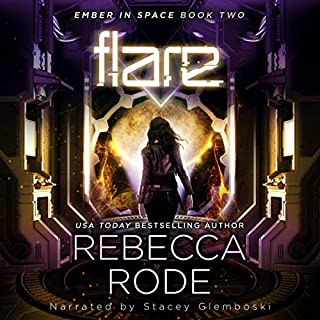 Flare     Ember in Space, Book 2              Written by:                                                                                                                                 Rebecca Rode                               Narrated by:                                                                                                                                 Stacey Glemboski                      Length: 8 hrs and 21 mins     Not rated yet     Overall 0.0