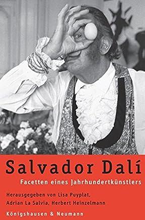 Salvador Dali: Facetten eines Jahrhundertkünstlers